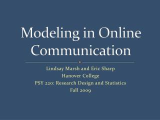 Modeling in Online Communication