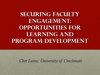 Securing Faculty Engagement: Opportunities for Learning and  Program Development