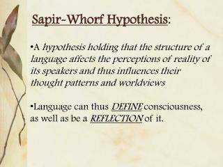 Sapir-Whorf Hypothesis :