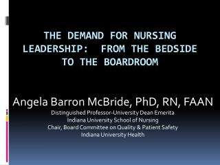 The Demand for Nursing Leadership:  From The Bedside to The Boardroom