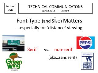 Font Type  (and S i z e )  Matters �especially for �distance� viewing