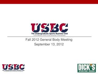 Fall 2012 General Body Meeting September 13, 2012