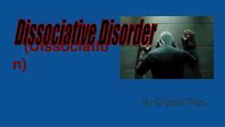 (Dissociation)