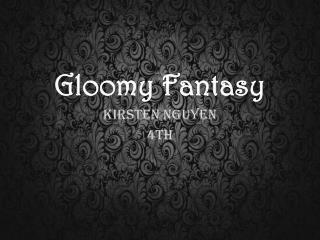 Gloomy Fantasy