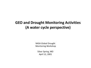 GEO and Drought Monitoring Activities (A water cycle perspective)