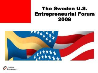 The Sweden U.S. Entrepreneurial Forum 2009