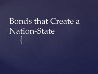 Bonds that Create a Nation-State