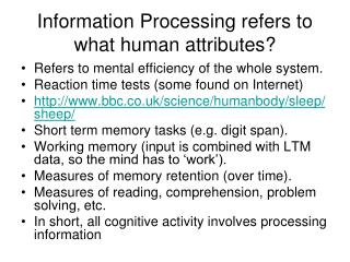 Information Processing refers to what human attributes?