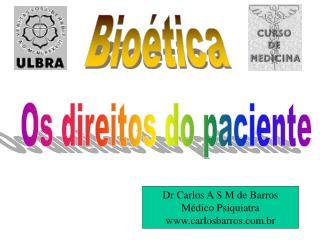 Os direitos do paciente - Carlos Barros