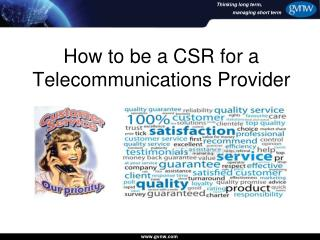 How to be a CSR for a Telecommunications Provider