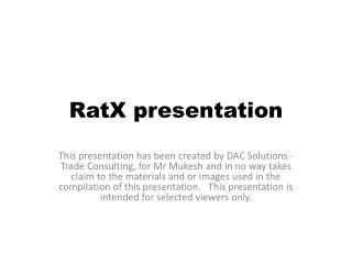 RatX  presentation