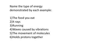 Name the type of energy demonstrated by each example: The food you eat X-rays Running