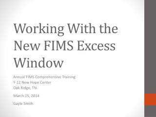 Working With the New FIMS Excess Window