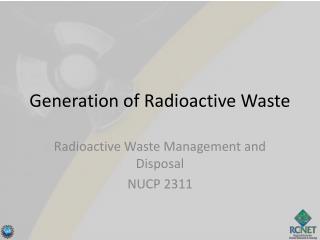 Generation of Radioactive Waste