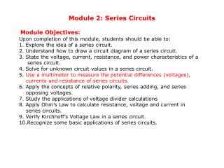 Module 2: Series  Circuits Module Objectives: