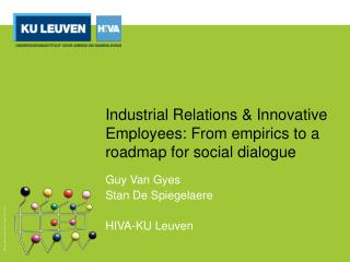 Industrial Relations & Innovative Employees: From empirics to a roadmap for social dialogue