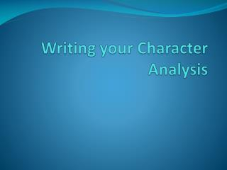 Writing your Character Analysis