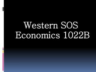 Western SOS  Economics  1022B
