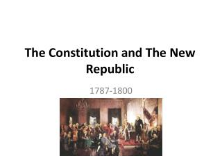 The Constitution and The New Republic
