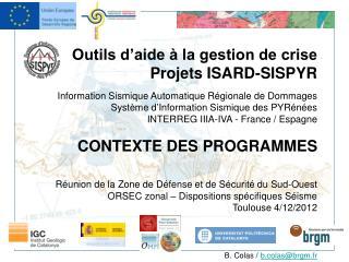 Outils d'aide à la gestion de crise Projets ISARD-SISPYR