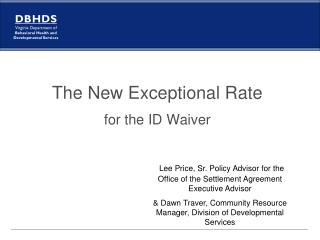 The New Exceptional Rate for the ID Waiver