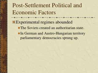 Post-Settlement Political and Economic Factors
