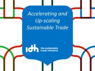 Accelerating and  Up-scaling Sustainable Trade