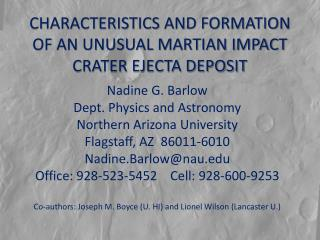 CHARACTERISTICS AND FORMATION OF AN UNUSUAL MARTIAN IMPACT CRATER EJECTA DEPOSIT