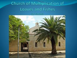 Church of Multiplication of Loaves and Fishes at  Tabgha