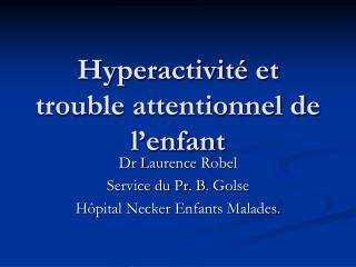 Hyperactivité et trouble attentionnel de l'enfant