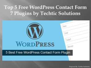 Top 5 Free WordPress Contact Form 7 Plugin by Techtic Soluti