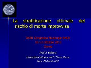 Prof. F. Bellocci Univerist�  Cattolica del S. Cuore Roma Roma  26 Gennaio 2012