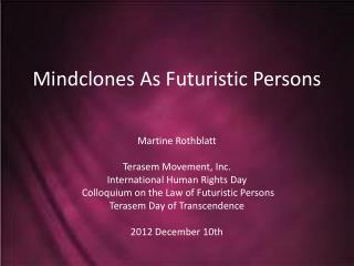 Mindclones As Futuristic Persons