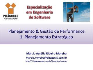 Planejamento & Gestão de Performance 1. Planejamento Estratégico