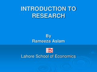 INTRODUCTION TO RESEARCH By Rameeza Aslam