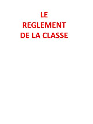 LE REGLEMENT DE LA CLASSE