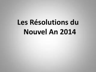 Les  Résolutions  du  Nouvel  An 2014