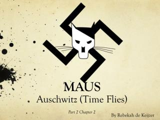 MAUS Auschwitz (Time Flies)  Part 2 Chapter 2