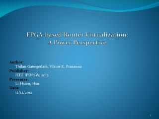 FPGA-based Router  Virtualization:  A Power Perspective