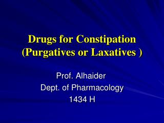 Drugs for Constipation (Purgatives or Laxatives )