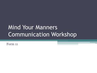 Mind Your Manners Communication Workshop