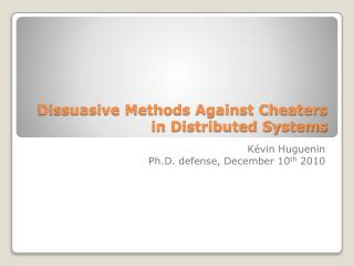Dissuasive Methods Against Cheaters in Distributed Systems