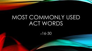 Most commonly used Act words