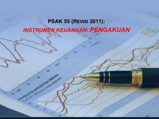 PSAK 5 5  (R EVISI  201 1 ):  INSTRUMEN KEUANGAN :  PENGAKUAN