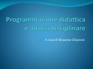 Programmazione didattica e analisi disciplinare