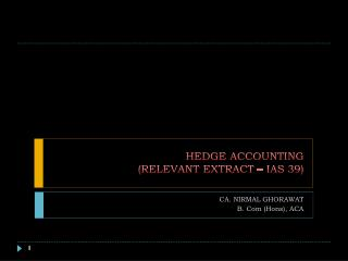 HEDGE ACCOUNTING (RELEVANT EXTRACT – IAS 39)