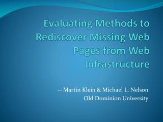 Evaluating Methods to Rediscover Missing Web Pages from Web Infrastructure