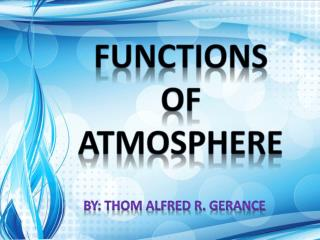 FUNCTIONS  OF ATMOSPHERE