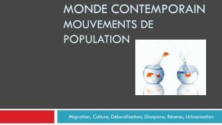 Migration, Culture, Délocalisation, Diaspora, Réseau, Urbanisation