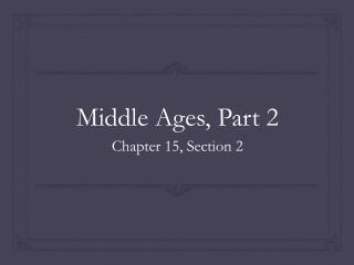Middle Ages, Part 2